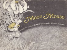 Moon Mouse - Adelaide Hull, Cindy Szerkes