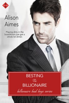 Besting the Billionaire - Alison Aimes