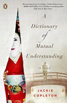 A Dictionary of Mutual Understanding: A Novel - Jackie Copleton