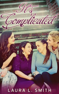 It's Complicated - Laura L. Smith