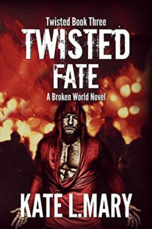 Twisted Fate - Kate L. Mary