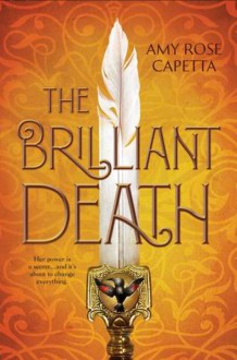 The Brilliant Death - Amy Rose Capetta