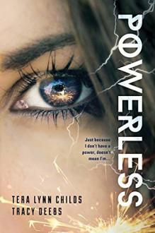Powerless - Tracy Deebs,Tera Lynn Childs