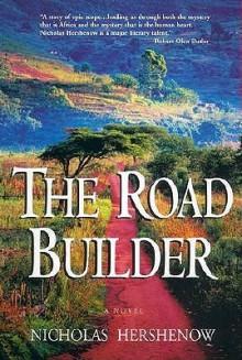 The Road Builder - Nicholas Hershenow