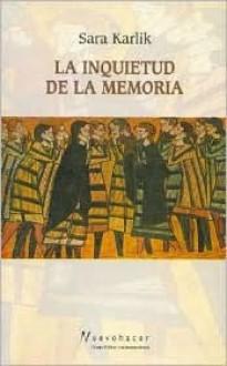La Inquietud de La Memoria - Sara Karlik