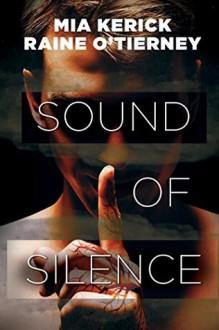 Sound of Silence - Mia Kerick,Raine O'Tierney