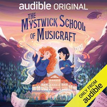 The Mystwick School of Musicraft - Suzy Jackson, Jessica Khoury, Audible Original
