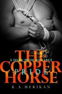 The Copper Horse: Pride - K.A. Merikan