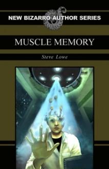 Muscle Memory - Steve Lowe