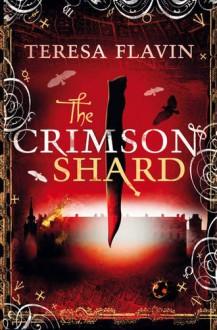 The Crimson Shard - Teresa Flavin