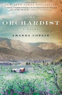 The Orchardist: A Novel - Amanda Coplin
