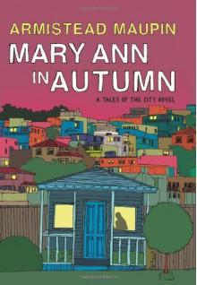 Mary Ann in Autumn - Armistead Maupin