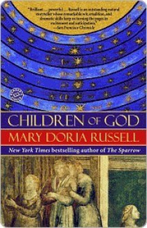 Children of God (The Sparrow, #2) - Mary Doria Russell
