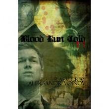 Blood Run Cold - Aleksandr Voinov, Raev Gray