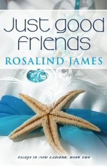 Just Good Friends - Rosalind James