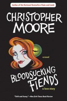 Bloodsucking Fiends - Christopher Moore