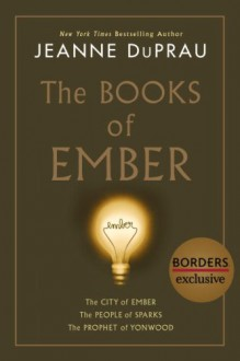 The Books of Ember - Jeanne DuPrau