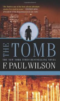 The Tomb (Repairman Jack Novels) - F. Paul Wilson