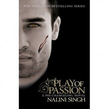 Play of Passion (Psy-Changeling, #9) - Nalini Singh