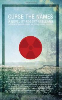 Curse the Names - Robert Arellano