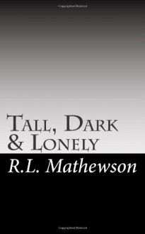 Tall, Dark & Lonely (Pyte/Sentinel #1) - R.L. Mathewson