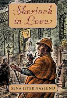 Sherlock in Love - Sena Jeter Naslund