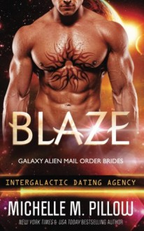 Blaze (Galaxy Alien Mail Order Brides) (Volume 3) - Michelle M. Pillow