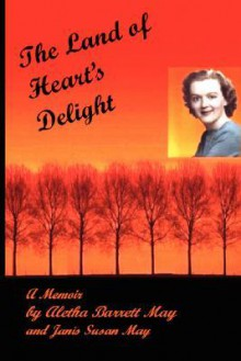 The Land of Heart's Delight - Aletha May