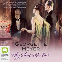 Why Shoot a Butler? - Georgette Heyer, Ulli Birvé