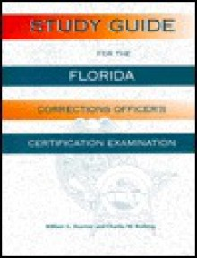 Study Guide for the Florida Corrections Officer's Certification Examination - William G. Doerner, Charles W. Rushing