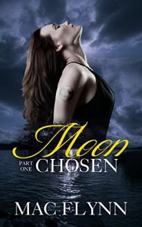 Moon Chosen #1 (BBW Werewolf / Shifter Romance) - Mac Flynn