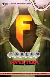 Fables: Super Team - Bill Willingham,Mark Buckingham,Terry Moore,Eric Shanower