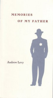 Memories of My Father - Andrew Levy
