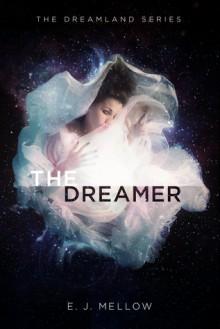 The Dreamer - E.J. Mellow