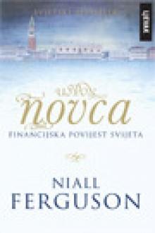 Uspon novca: finansijska povijest svijeta - Niall Ferguson