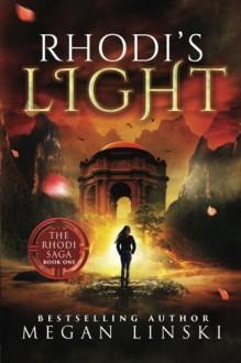 Rhodi's Light (The Rhodi Saga) (Volume 1) - Megan Linski