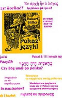 Pokaż język czyli rozróbki i opowieści o polszczyźnie oraz 111 innych językach - Robert Stiller