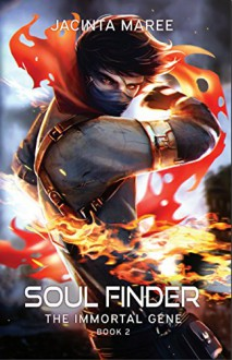Soul Finder (The Immortal Gene Book 2) - Jacinta Maree,Becky Stephens Editing