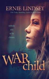 Warchild: Pawn - Ernie Lindsey