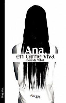 Ana, En Carne Viva - Florinda Tobal
