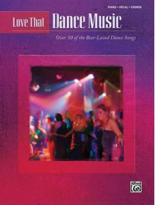 Love That Dance Music - Alfred A. Knopf Publishing Company, Alfred Publishing Company Inc.