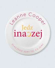 Jedz inaczej - Leanne Cooper