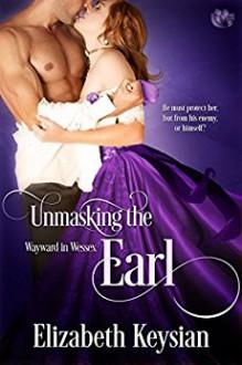 Unmasking the Earl - Elizabeth Keysian