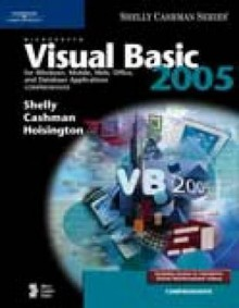 Microsoft Visual Basic 2005 for Windows, Mobile, Web, Office, and Database Applications: Comprehensive - Gary B. Shelly, Thomas J. Cashman