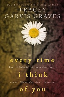 Every Time I Think of You - Tracey Garvis-Graves