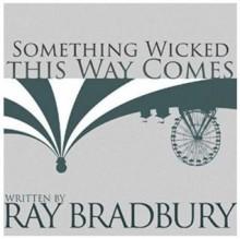 Something Wicked This Way Comes - Ray Bradbury,Christian Rummel