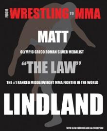 From Wrestling to MMA - Matt Lindland, Glen Cordoza, Kal Thompson