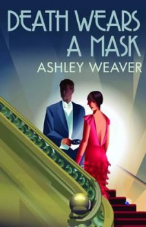 Death Wears a Mask - Ashley Weaver