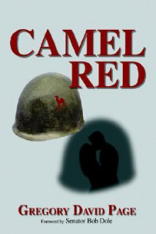 Camel Red: Foreword Written by Senator Bob Dole - Gregory David Page