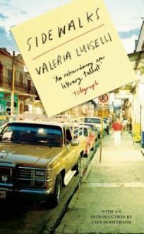 Sidewalks - Valeria Luiselli, Christina MacSweeney, Cees Nooteboom
